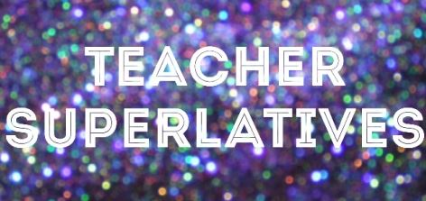 Nominate Your Favorite Teachers for Yearbook Staff Superlatives